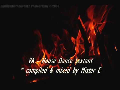 VA - House Dance Sextant mixed by Mister E