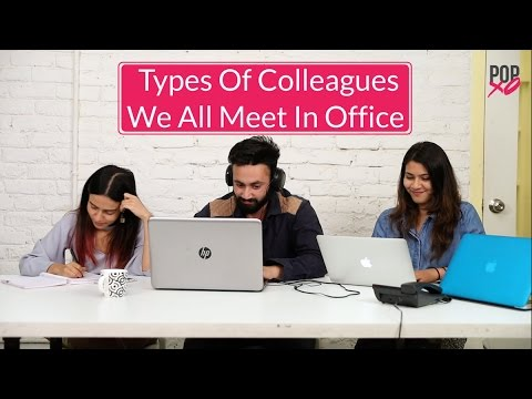 Types Of Colleagues We All Meet In Office - POPxo