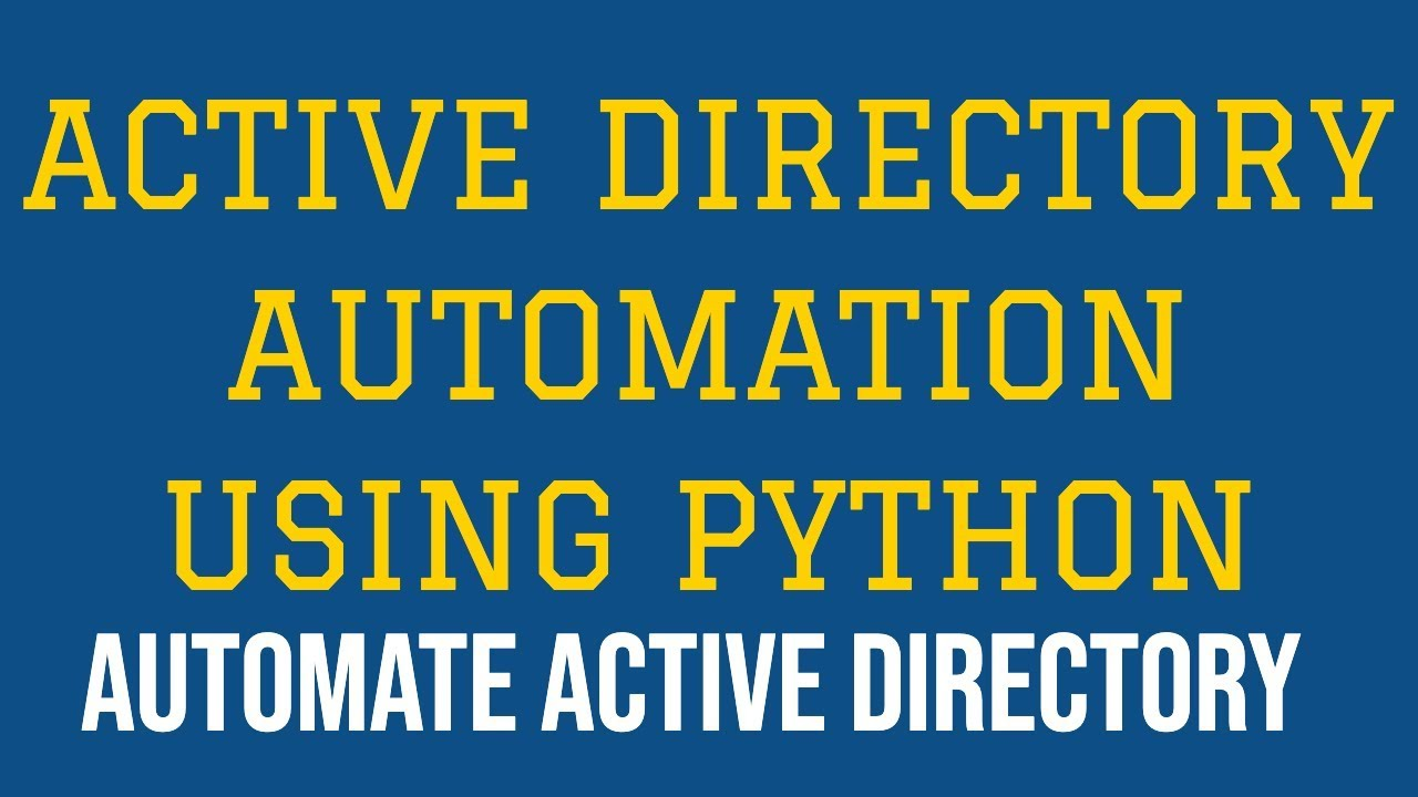 Automate Active Directory Using Python|Active Directory Automation|Login &  Search|Part:1
