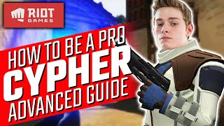 Valorant: How to Bę a PRO Cypher - Brax Advanced Guide