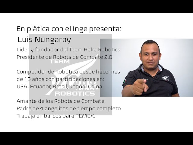 En plática con el Inge presenta: Luis Nungaray Ingeniero Mecatrónico en la Industria Petrolera.