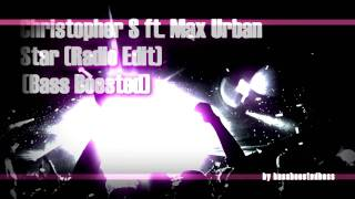 Christopher S Feat Max Urban Star Radio Edit Bass Boosted