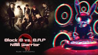 Block B vs. B.A.P - Nillili Warrior (MashUp)