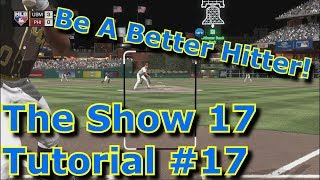 Become A Better And Smarter Hitter Using Zone Hitting - MLB The Show 17 Tutorial #17