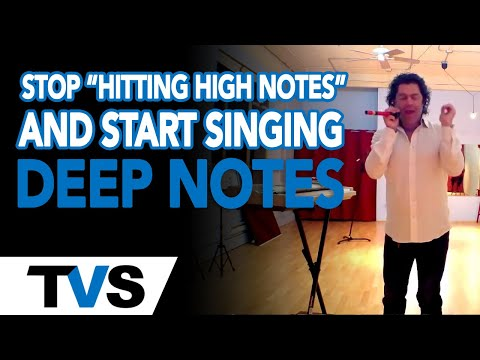 "Stop ""Hitting High Notes"" & Start Singing ""Deep"" Notes ..."
