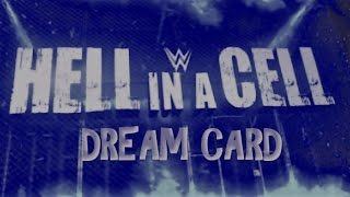 WWE Hell in a Cell 2017- Dream Match Card