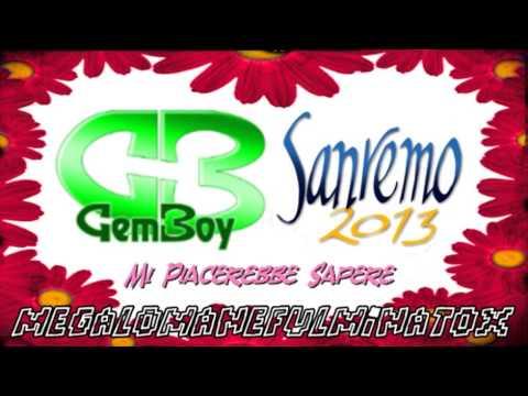 █ Gem Boy ■ Mi Piacerebbe Sapere ■ Sanremo ■ 2013 █