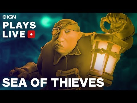 Sea of Thieves - Opening Hours of Gameplay Livestream - IGN Plays Live