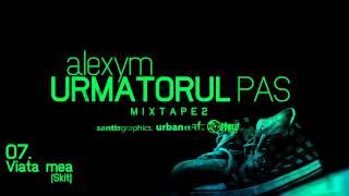 07.Alexym - Viata mea (Skit)