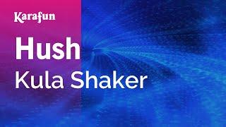 Karaoke Hush - Kula Shaker *