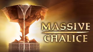 Massive Chalice - My Cup Runneth Over