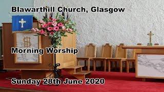 Morning Worship, Sunday, 28th June 2020.