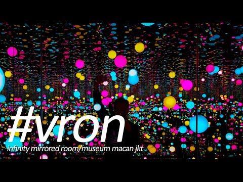 #VRON 19 - INFINITY MIRRORED ROOM (MUSEUM MACAN JAKARTA)