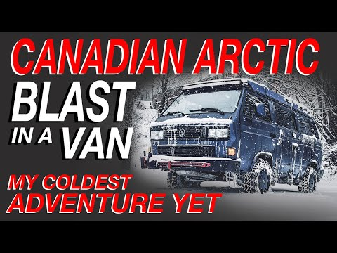 Canadian Arctic Blast In a Van - My Coldest Adventure Yet - Living The Van Life