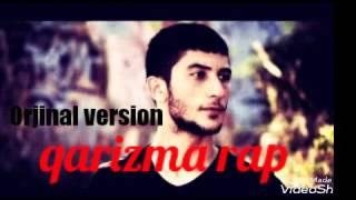 Qarizma Rapherşey dengi dengine(Orjinal version)