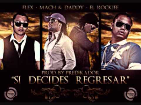 Mach & Daddy ft Nigga & El Roockie - Si Decides Regresar