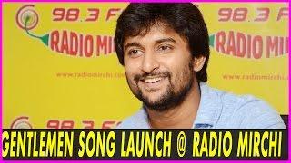 Gentleman Song Launch at Radio Mirchi II Nani II Surabhi II Niveda Thomas