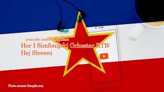 HEJ SLOVENI - Himna SFR Jugoslavije