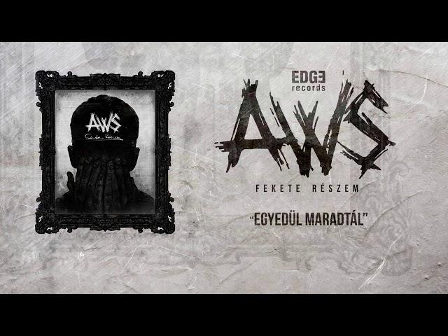AWS - Egyedül Maradtál [Szöveges videó]