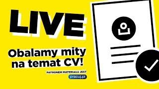 LIVE: Obalamy mity na temat CV