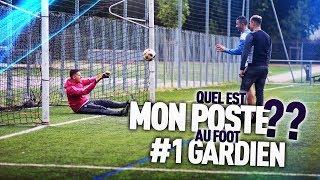 QUEL EST MON POSTE AU FOOT? #1 – GARDIEN