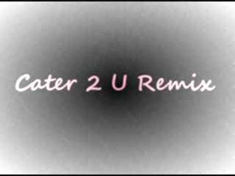 Cater 2 U Remix