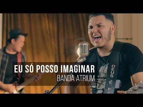 """EU SÓ POSSO IMAGINAR - """"I Can Only Imagine"""" - Banda Atrium"""
