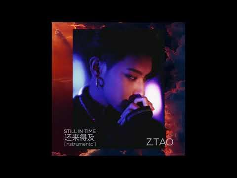 ZTAO Still in Time (还来得及) (Instrumental)