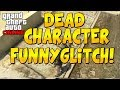 "GTA 5 ONLINE: INSANE DEAD CHARACTER FUNNY MOMENTS GLITCH! ""PLAY AS DEAD"" (GTA 5 GLITCHES)"