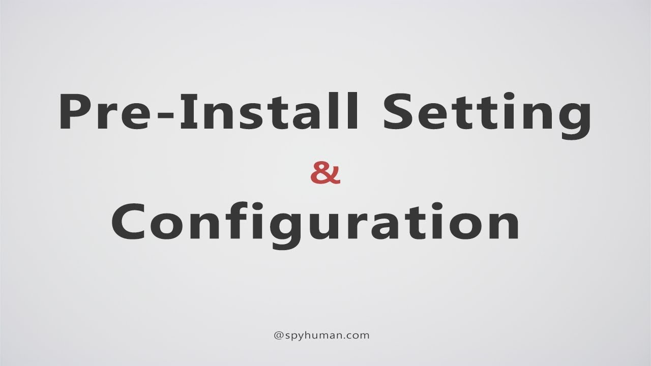 Pre-Install Setting & Configuration | SpyHuman | All in One Android  Monitoring App