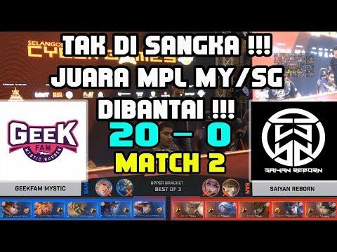Juara MPL MY/SG diberi 20 - 0 !!! Saiyan Reborn vs GeekFam Mystic Match 2  SCG 2018 MLBB