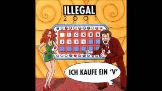 Illegal 2001 - Sie will es