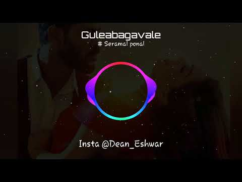 Guleabagavale /seramal Ponal/bgm