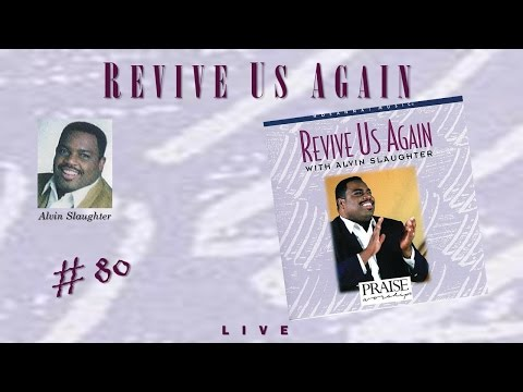 Alvin Slaughter- Revive Us Again (Live At Lee College) (Full) (1994)