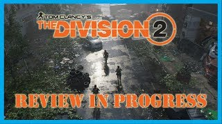 The Division 2 Review in Progress (Video Game Video Review)
