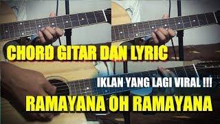 Gitar Chord - Lyric Iklan Lagu Ramayana Oh Ramayana