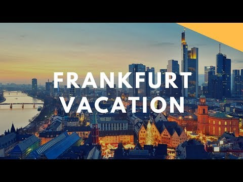 Frankfurt Vacation Travel Guide
