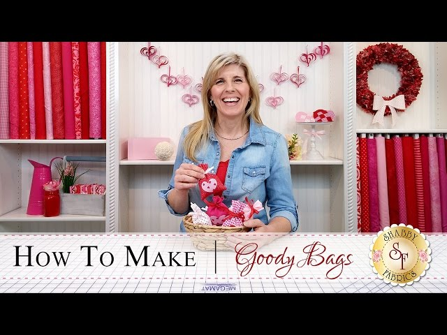 How To Make Goody Bags | A Shabby Fabrics Craft Se...