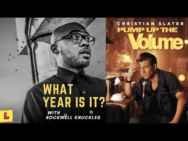 What Year Is it ? With Rockwell Knuckles -Episode 1:  Pump Up the Volume, pt. 2