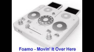 Foamo - Movin It Over Here [Stupid Fresh Remix]