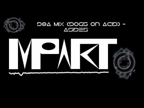 Dogs on Acid mix Aside [Epic DnB Mix , oldschool] -ImpaktDubstep 2013