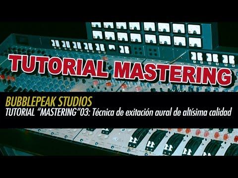 Tutorial Mix/Mastering - Técnica de excitación aural de altísima calidad