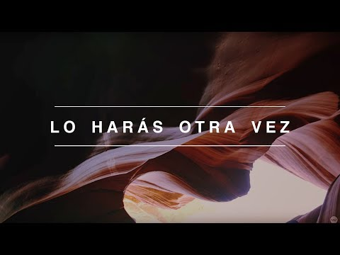 Lo Harás Otra Vez (Do It Again) | Spanish | Elevation Worship | Video Oficial Con Letras