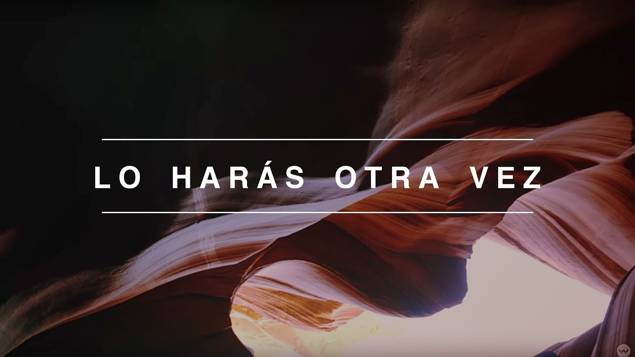 Lo Harás Otra Vez (Do It Again) | Spanish | Video Oficial Con Letras | Elevation Worship #1