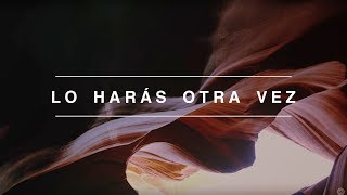 Lo Harás Otra Vez (Do It Again) | Spanish | Video Oficial Con Letras | Elevation Worship thumbnail