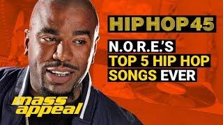 N.O.R.E.: Top 5 Hip Hop Songs Ever | Hip Hop 45