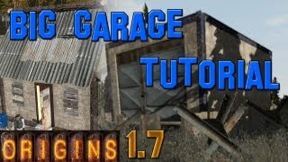 Dayz Origins: How To Build A Big Garage