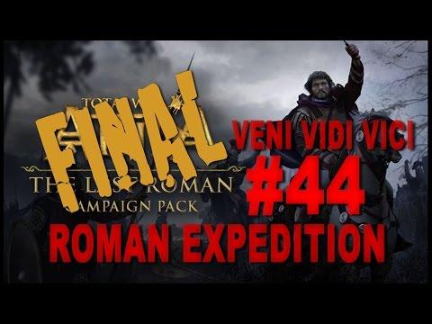 TW: Attila - The Last Roman - Veni Vidi Vici - Roman Expedition Campaign #44 FINAL