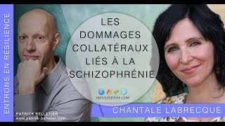 Dommages collatéraux liès à la-Schizophrénie-Entrons en résilience-Chantale Labrecque