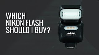 What Nikon Speedlight Should I Buy